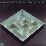 ALONE TOGETHER/ JIM HALL-RON CARTER DUO