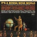 IT'S A BOSSA NOVA WORLD