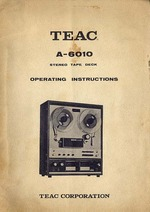 TEAC A-6010 STEREO TAPE DECK OPERATING INSTRUCTIONS