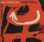 WAIL FRANK, WAIL/FRANK FOSTER