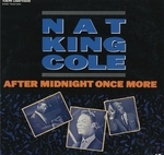 AFTER MIDNIGHT ONCE MORE/NAT KING COLE
