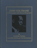John Coltrane / A Discography and Musical Biography
