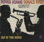 OUT OF THIS WORLD/PEPPER ADAMS & DONALD BYRD