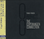 THE COPENHAGEN CONNECTION/TOMAS FRANCK
