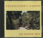 GRANDFATHER'S GARDEN/JOE HAIDER TRIO