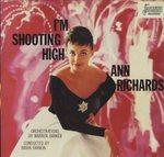I'M SHOOTING HIGH/ANN RICHARDS