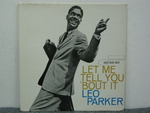 LET ME TELL YOU 'BOUT IT/LEO PARKER