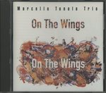 ON THE WINGS/MARCELLO TONOLO TRIO
