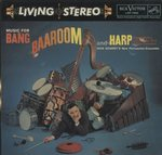 MUSIC FOR BANG. baa-rOOM AND HARP/DICK SCHORY