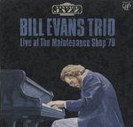 BILL EVANS TRIO LIVE AT THE MAINTENANCE SHOP '79