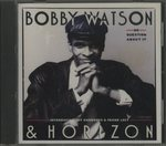 NO QUESTION ABOUT IT/BOBBY WATSON&HORIZON