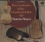 FIVE CENTURIES OF THE CLASSICAL GUITAR/ナルシソ・イエペス