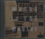 WHERE IN THE WORLD?/BILL FRISELL