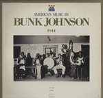 AMERICAN MUSIC BY BUNK JOHNSON 1944