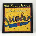 SMALL VICTORIES/THE PARACHUTE CLUB