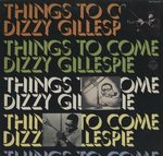 THINGS TO COME/DIZZY GILLESPIE