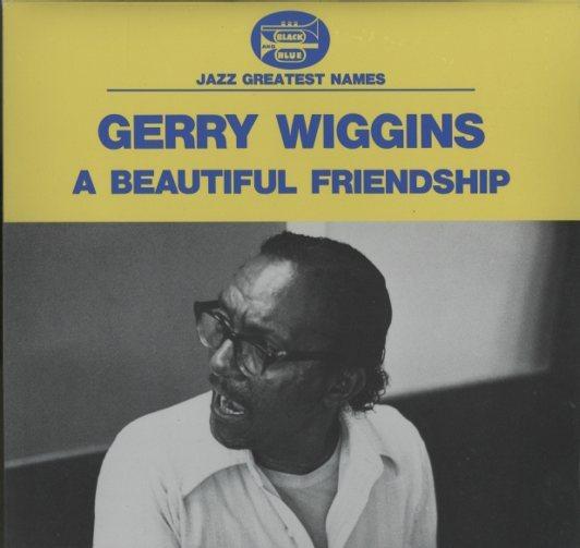 A BEAUTIFUL FRIENDSHIP/GERRY WIGGINS GERRY WIGGINS 画像