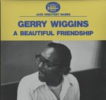 A BEAUTIFUL FRIENDSHIP/GERRY WIGGINS