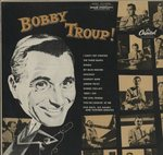 BOBBY TROUP!