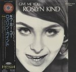 GIVE ME YOU/ROSLYN KIND