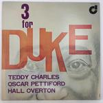 THREE FOR DUKE/TEDDY CHARLES