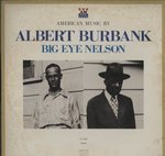 ALBERT BURBANK & BIG EYE NELSON