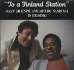 TO A FINLAND STATION/DIZZY GILLESPIE AND ARTURO SANDOVAL