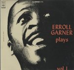 ERROLL GARNER PLAYS VOL.1
