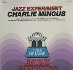 THE JAZZ EXPERIMENTS/CHARLIE MINGUS