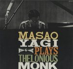 MASAO YAGI PLAYS THELONIOUS MONK