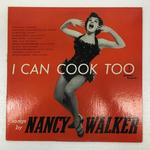 I CAN COOK TOO/NANCY WALKER