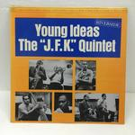 "YOUNG IDEAS/THE ""J.F.K."" QUINTET"
