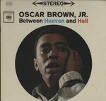 BETWEEN HEAVEN AND HELL/OSCAR BROWN, JR.