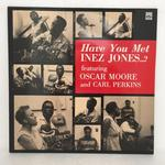 HAVE YOU MET INEZ JONE...?/INEZ JONES