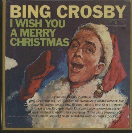 i wish you a merry christmasbing crosby - Bing Crosby I Wish You A Merry Christmas