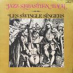 JAZZ SEBASTIEN BACH/LES SWINGLE SINGERS