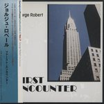 FIRST ENCOUNTER/GEORGE ROBERT