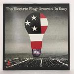 GROOVIN' IS EASY/THE ELECTRIC FLAG