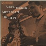 GETZ MEETS MULLIGAN IN HI-FI/STAN GETZ