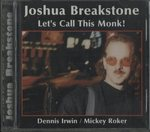 LET'S CALL THIS MONK!/JOSHUA BREAKSTONE
