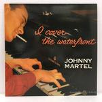 I COVER THE WATERFRONT/JOHNNY MARTEL