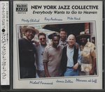 EVERYBODY WANTS TO GO TO HEAVEN/NEW YORK JAZZ COLLECTIVE
