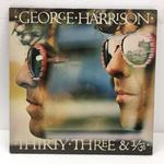 THIRTY-THREE &1/3/GEORGE HARRISON