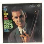 LET'S FACE THE MUSIC AND DANCE/URBIE GREEN HIS TROMBONE AND ORCHESTRA