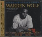 INCREDIBLE JAZZ VIBES/WARREN WOLF