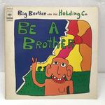 BE A BROTHER/BIG BROTHER & THE HOLDING COMPANY