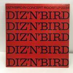 DIZ'N'BIRD/DIZZY GILLESPIE AND CHARLIE PARKER