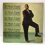 SO MUCH GUITAR!/WES MONTGOMERY