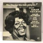 HOW LONG HAS THIS BEEN GOING ON ?/SARAH VAUGHAN