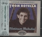 PLATINUM MELODIES/THOM ROTELLA